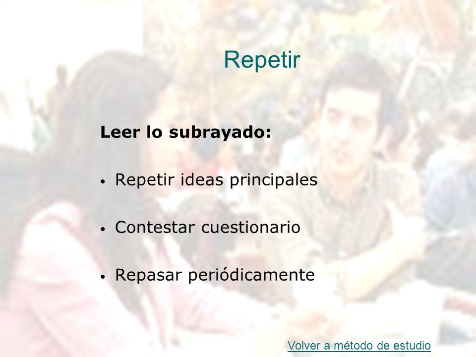 Repetir Leer lo subrayado: Repetir ideas principales
