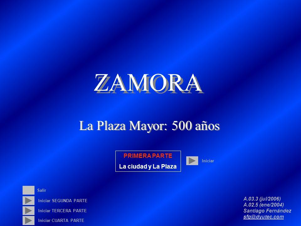 ZAMORA La Plaza Mayor: 500 años PRIMERA PARTE La ciudad y La Plaza