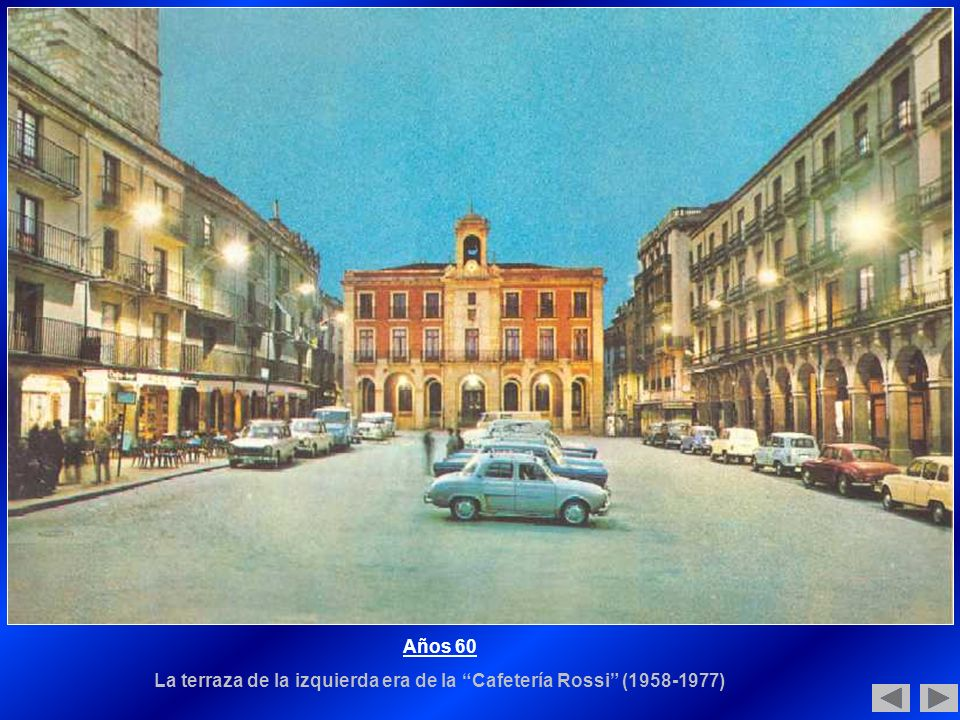 Años 60 La terraza de la izquierda era de la Cafetería Rossi (1958-1977)