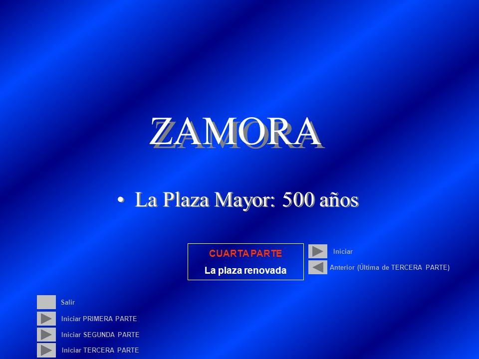 ZAMORA La Plaza Mayor: 500 años CUARTA PARTE La plaza renovada Iniciar