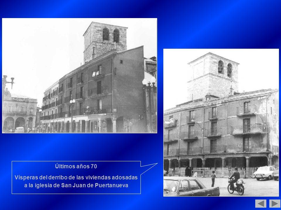 Últimos años 70 Vísperas del derribo de las viviendas adosadas a la iglesia de San Juan de Puertanueva.