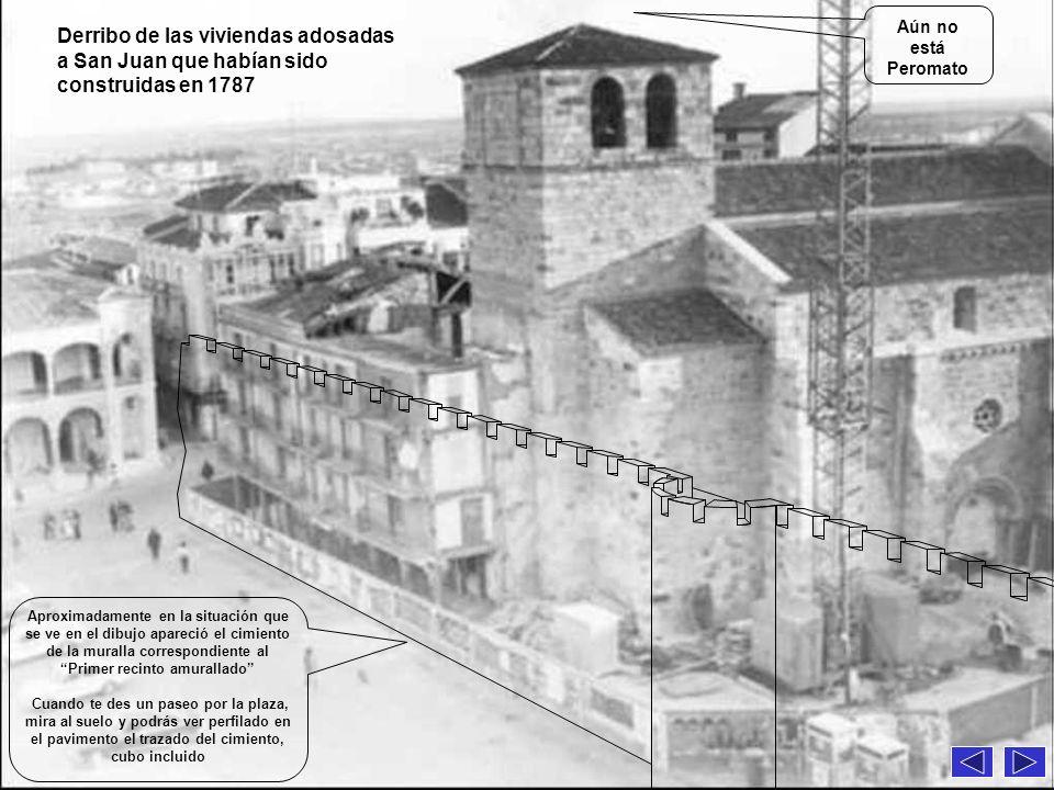 Aún no está Peromato Derribo de las viviendas adosadas a San Juan que habían sido construidas en 1787.