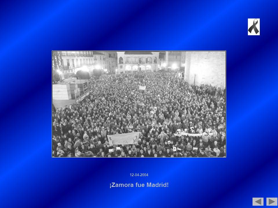 12-04-2004 ¡Zamora fue Madrid!