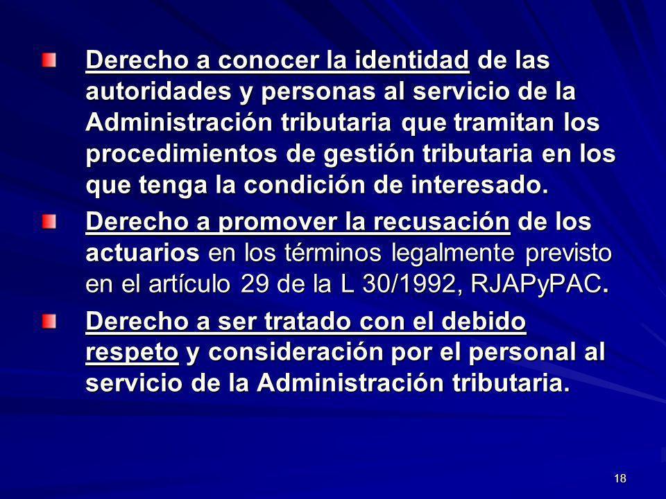 Derecho a conocer la identidad de las autoridades y personas al servicio de la Administración tributaria que tramitan los procedimientos de gestión tributaria en los que tenga la condición de interesado.