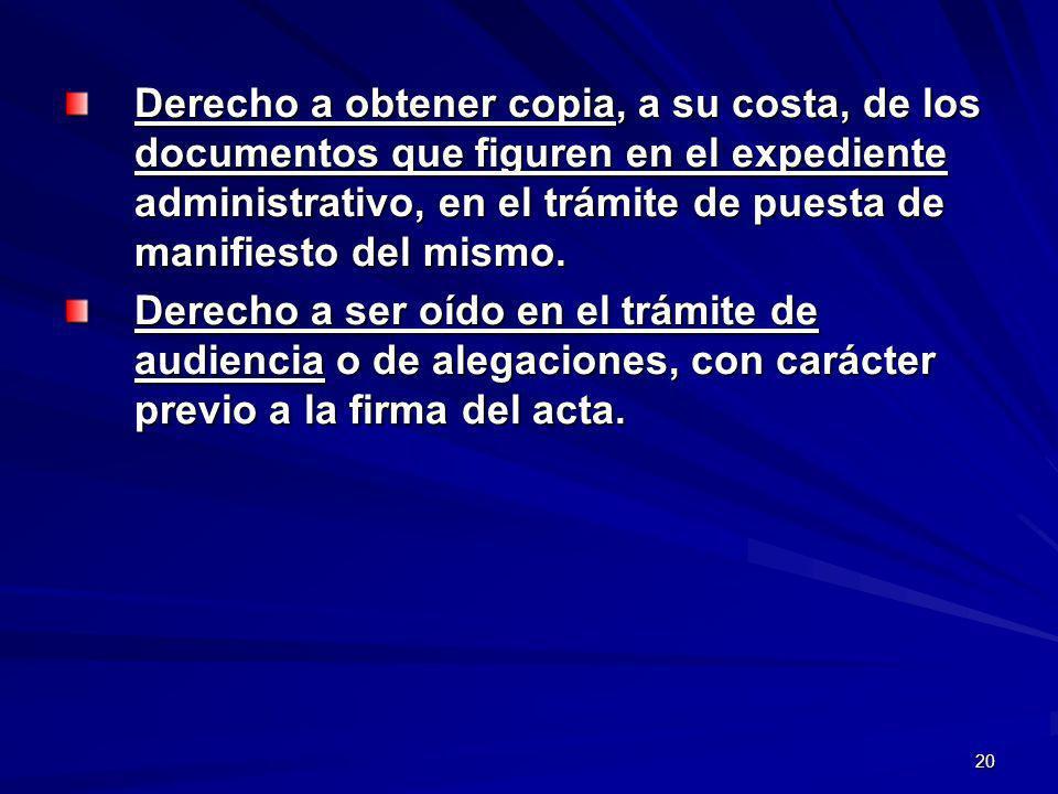 Derecho a obtener copia, a su costa, de los documentos que figuren en el expediente administrativo, en el trámite de puesta de manifiesto del mismo.