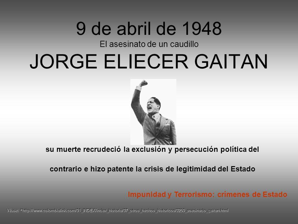 9 de abril de 1948 El asesinato de un caudillo JORGE ELIECER GAITAN