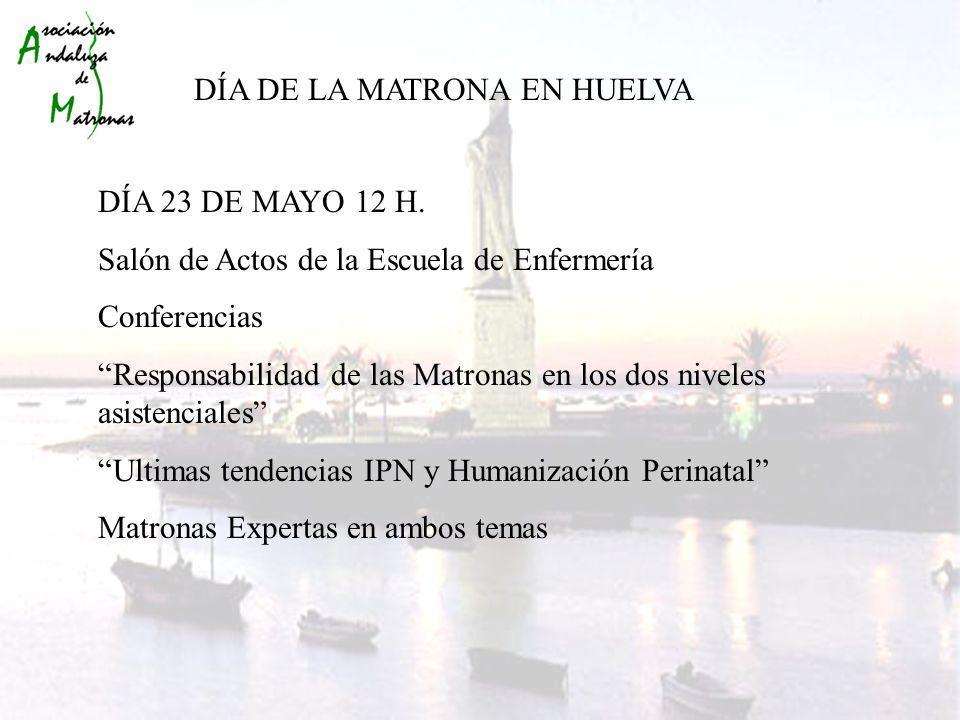 DÍA DE LA MATRONA EN HUELVA