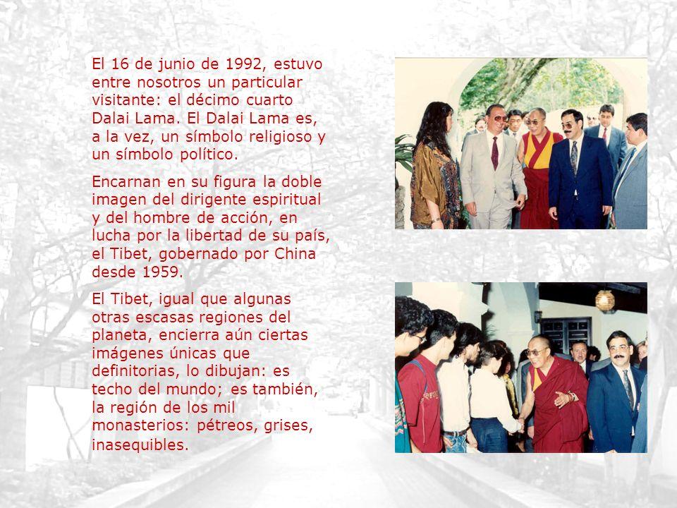 El 16 de junio de 1992, estuvo entre nosotros un particular visitante: el décimo cuarto Dalai Lama. El Dalai Lama es, a la vez, un símbolo religioso y un símbolo político.