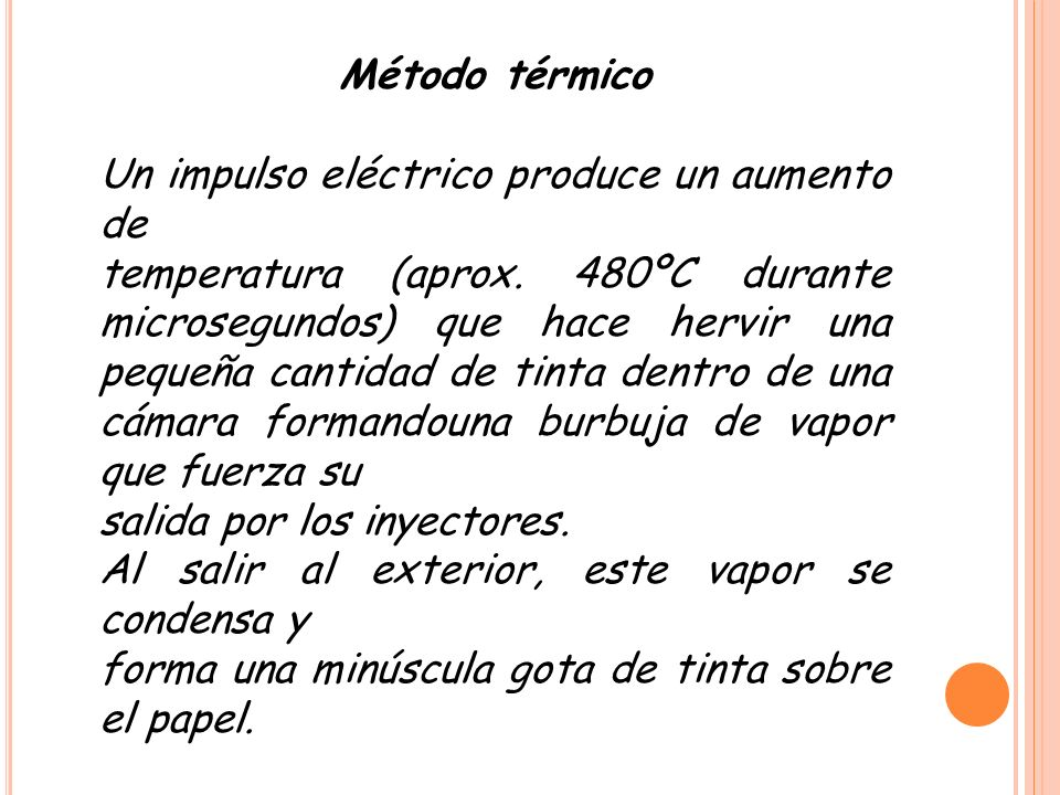 Método térmico Un impulso eléctrico produce un aumento de.