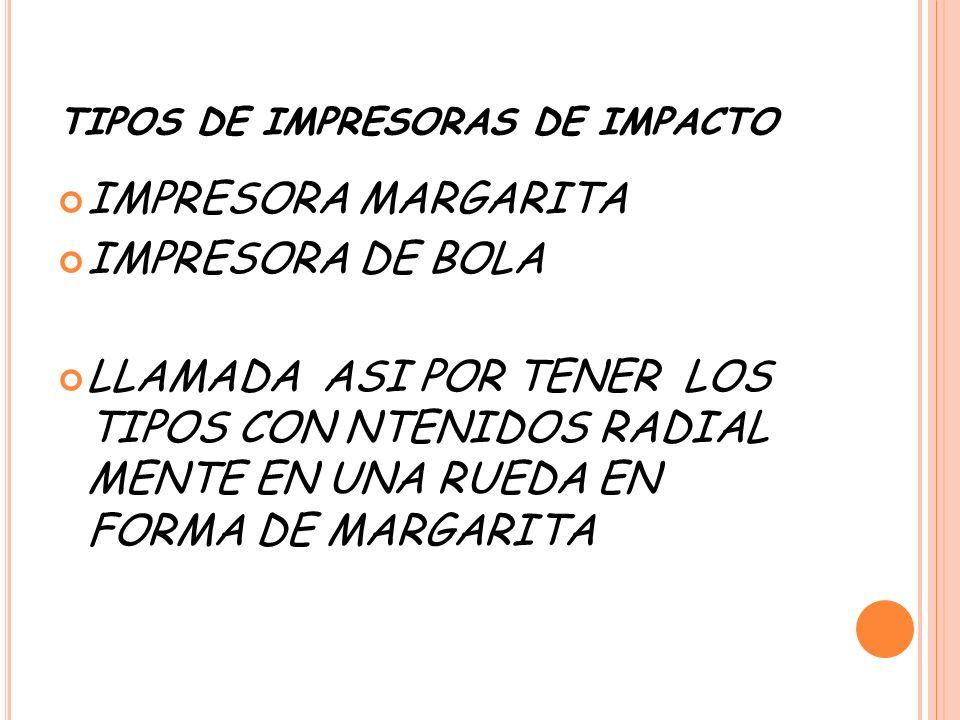 TIPOS DE IMPRESORAS DE IMPACTO