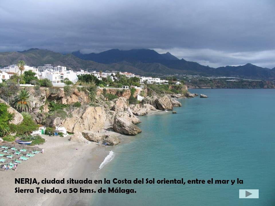 NERJA, ciudad situada en la Costa del Sol oriental, entre el mar y la Sierra Tejeda, a 50 kms.