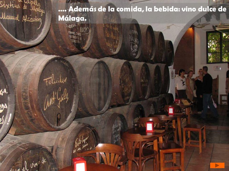 …. Además de la comida, la bebida: vino dulce de Málaga.