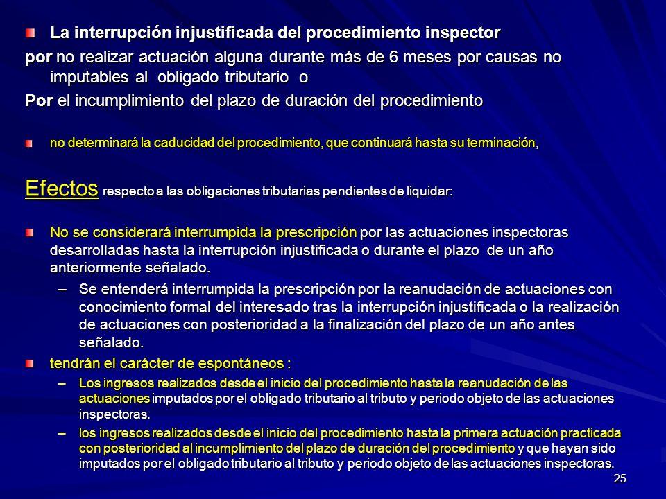 La interrupción injustificada del procedimiento inspector