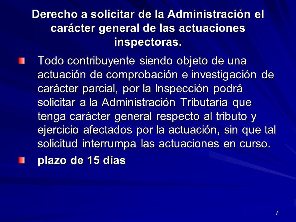 Derecho a solicitar de la Administración el carácter general de las actuaciones inspectoras.