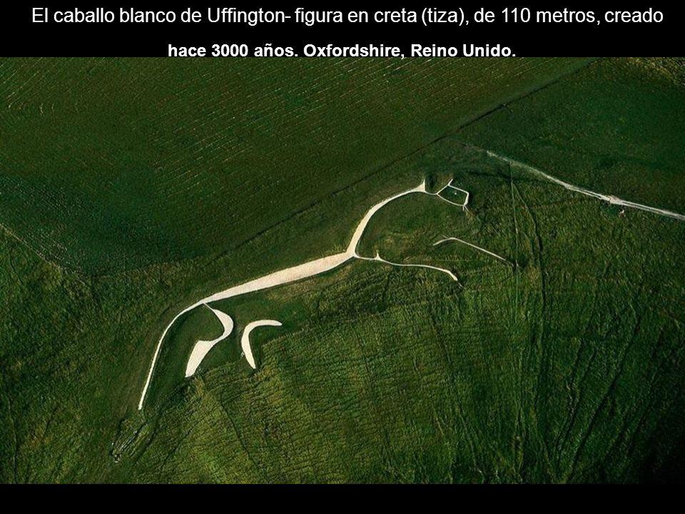 El caballo blanco de Uffington- figura en creta (tiza), de 110 metros, creado