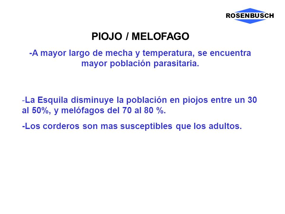 ROSENBUSCH PIOJO / MELOFAGO. -A mayor largo de mecha y temperatura, se encuentra mayor población parasitaria.