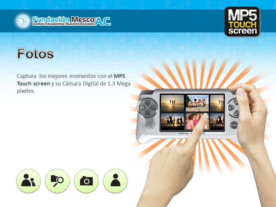 Fotos Captura los mejores momentos con el MP5 Touch screen y su Cámara Digital de 1.3 Mega pixeles.