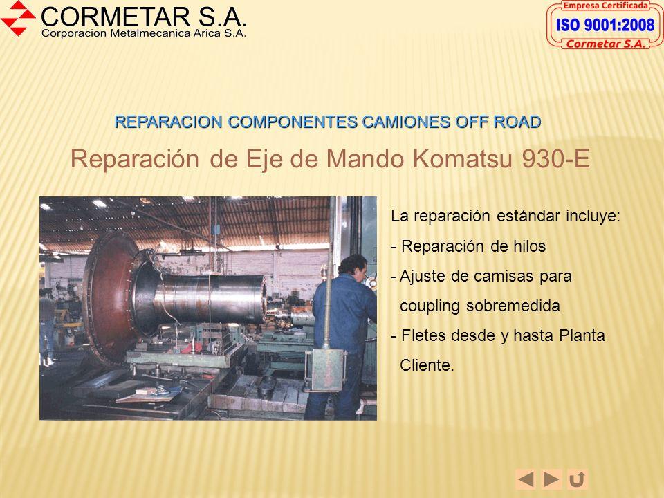 Reparación de Eje de Mando Komatsu 930-E