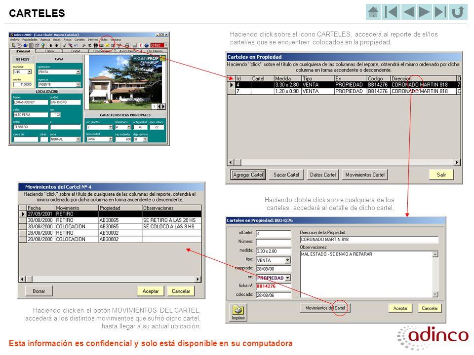 CARTELES Haciendo click sobre el icono CARTELES, accederá al reporte de el/los cartel/es que se encuentren colocados en la propiedad.