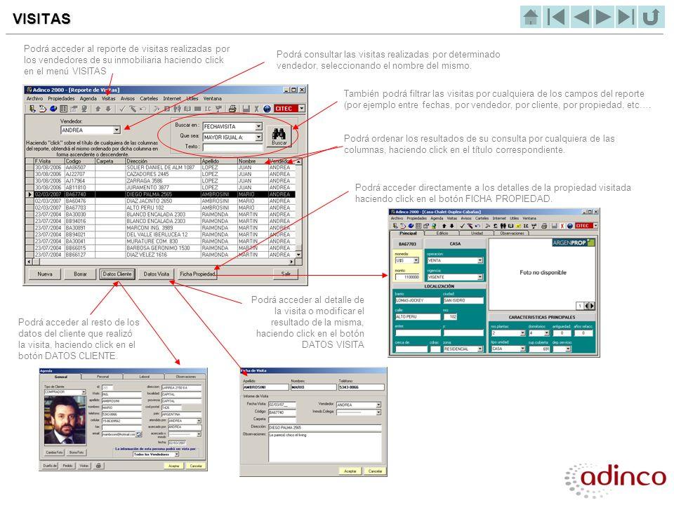 VISITAS Podrá acceder al reporte de visitas realizadas por los vendedores de su inmobiliaria haciendo click en el menú VISITAS.