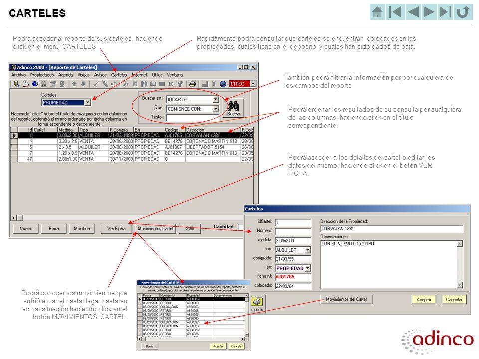CARTELES Podrá acceder al reporte de sus carteles, haciendo click en el menú CARTELES.