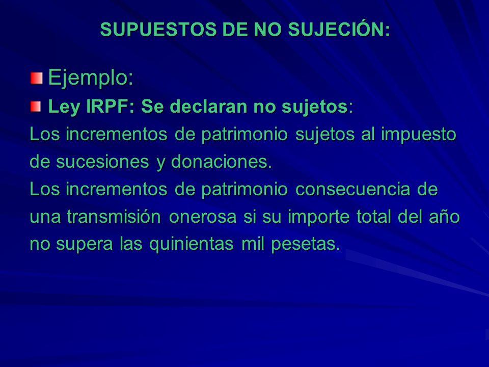 SUPUESTOS DE NO SUJECIÓN: