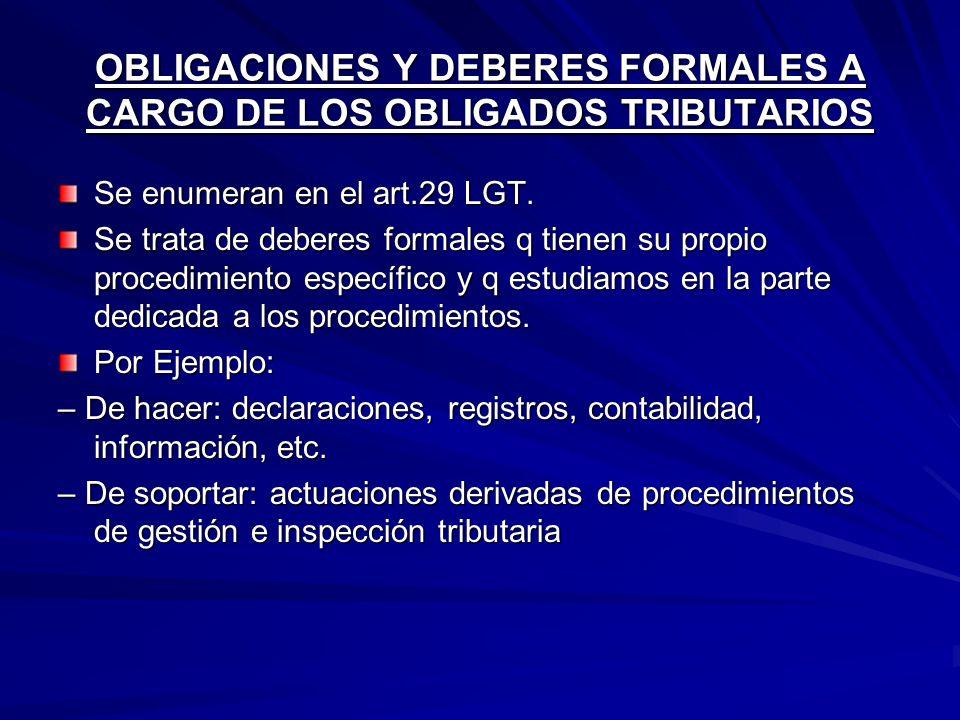 OBLIGACIONES Y DEBERES FORMALES A CARGO DE LOS OBLIGADOS TRIBUTARIOS