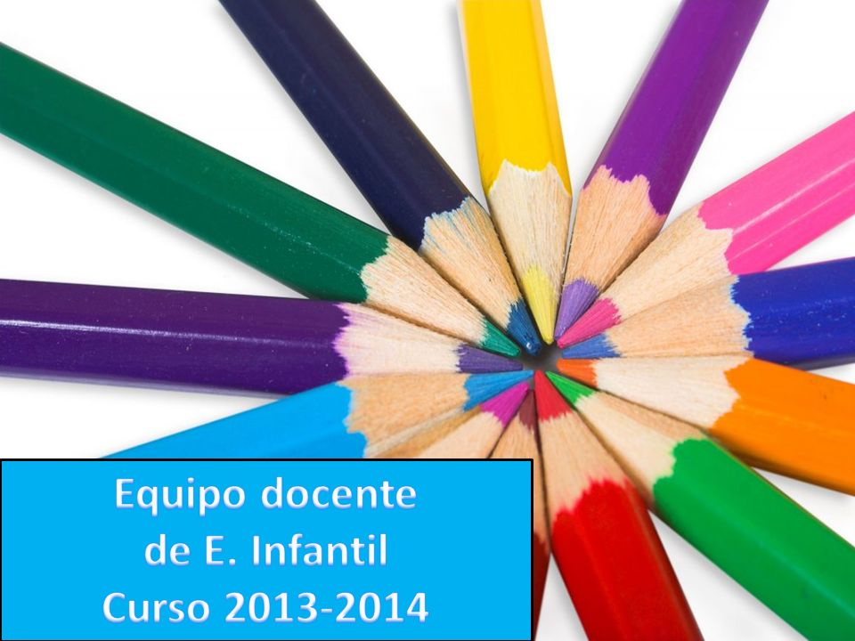 Equipo docente de E. Infantil Curso 2013-2014