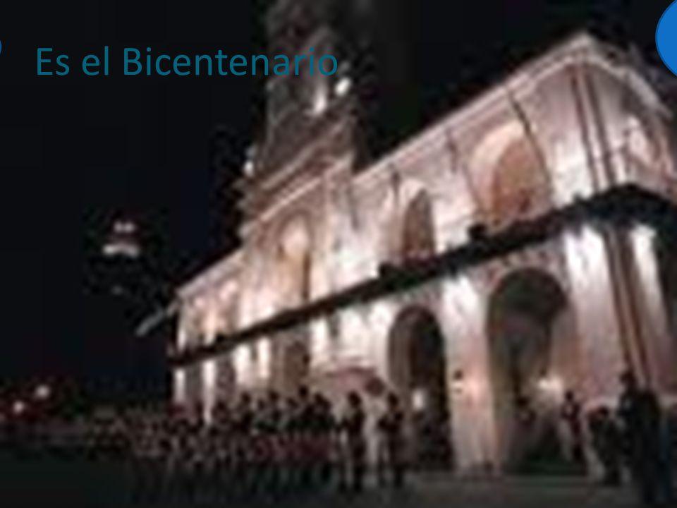 Es el Bicentenario 2010 es el año del Bicentenario, lo voy a festejar