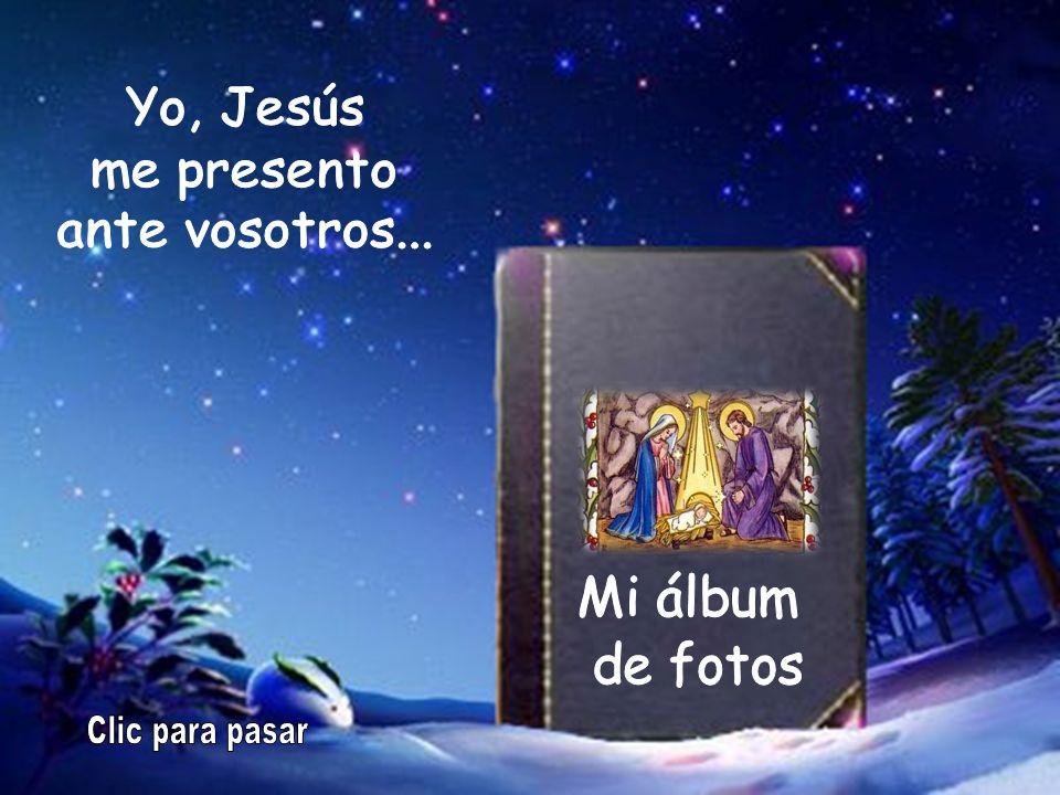 Clic para pasar Yo, Jesús me presento ante vosotros... Mi álbum
