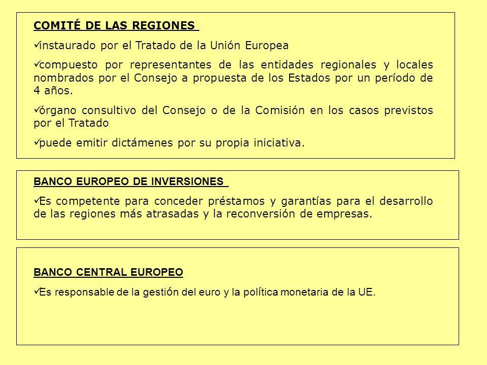 COMITÉ DE LAS REGIONES instaurado por el Tratado de la Unión Europea.