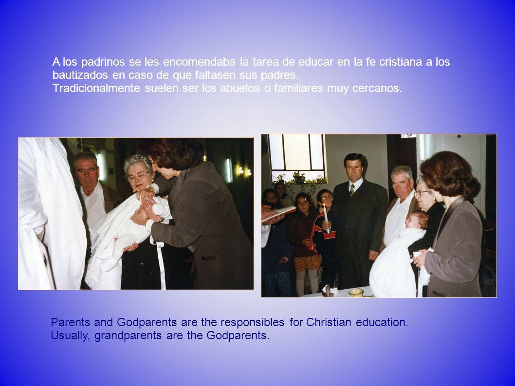 A los padrinos se les encomendaba la tarea de educar en la fe cristiana a los bautizados en caso de que faltasen sus padres.