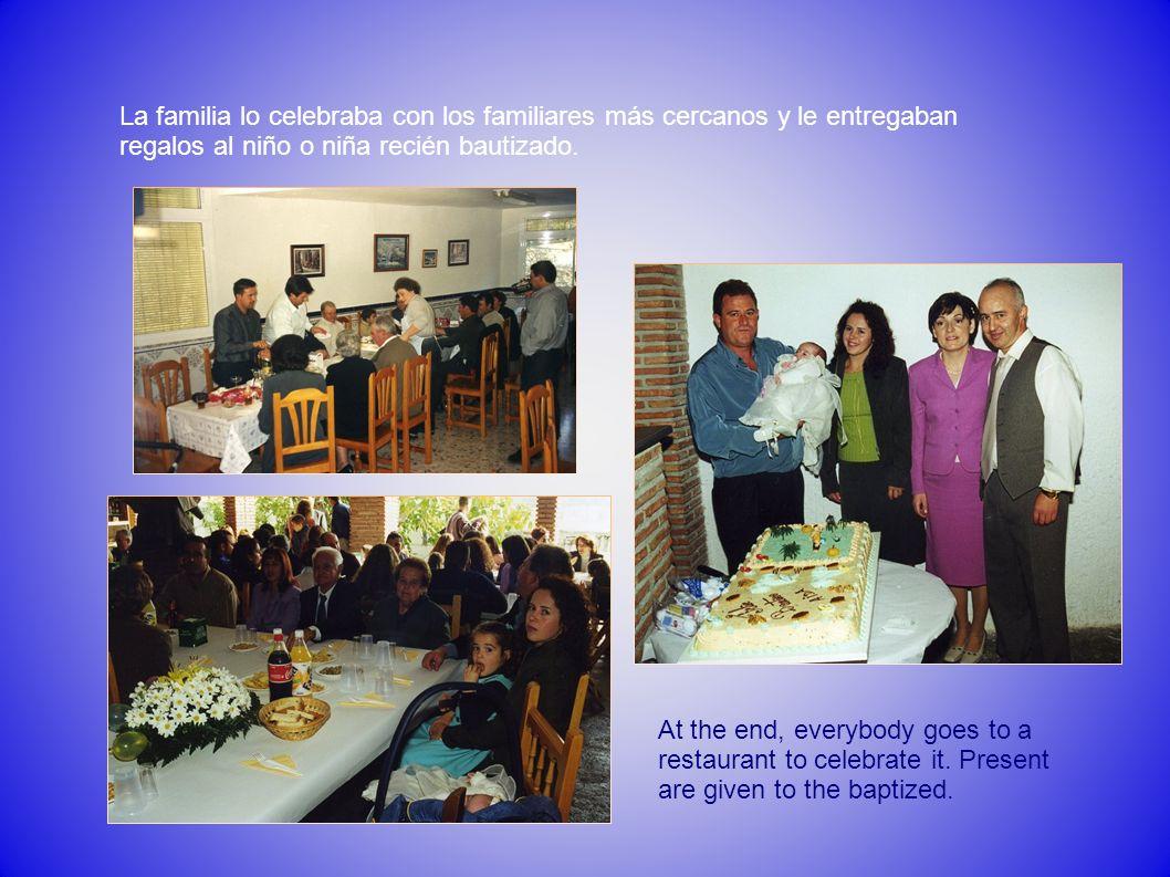 La familia lo celebraba con los familiares más cercanos y le entregaban regalos al niño o niña recién bautizado.