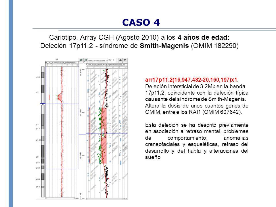 CASO 4 Cariotipo. Array CGH (Agosto 2010) a los 4 años de edad: