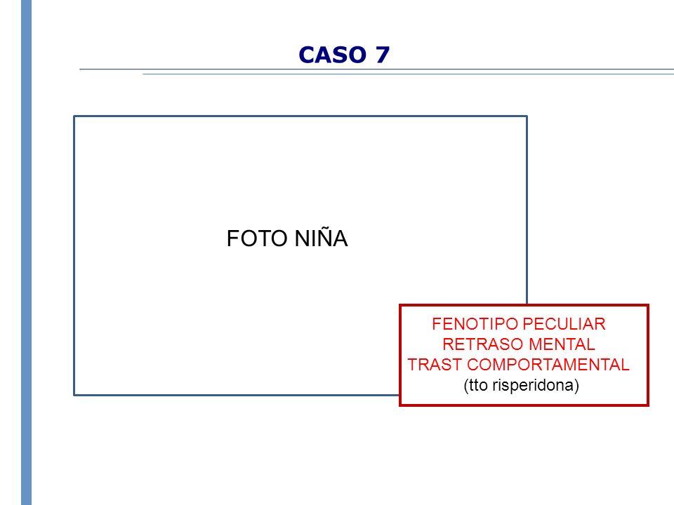CASO 7 FOTO NIÑA FENOTIPO PECULIAR RETRASO MENTAL TRAST COMPORTAMENTAL