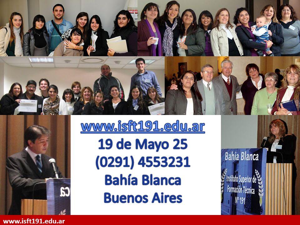 www.isft191.edu.ar 19 de Mayo 25 (0291) 4553231 Bahía Blanca