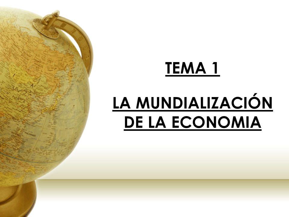 TEMA 1 LA MUNDIALIZACIÓN DE LA ECONOMIA