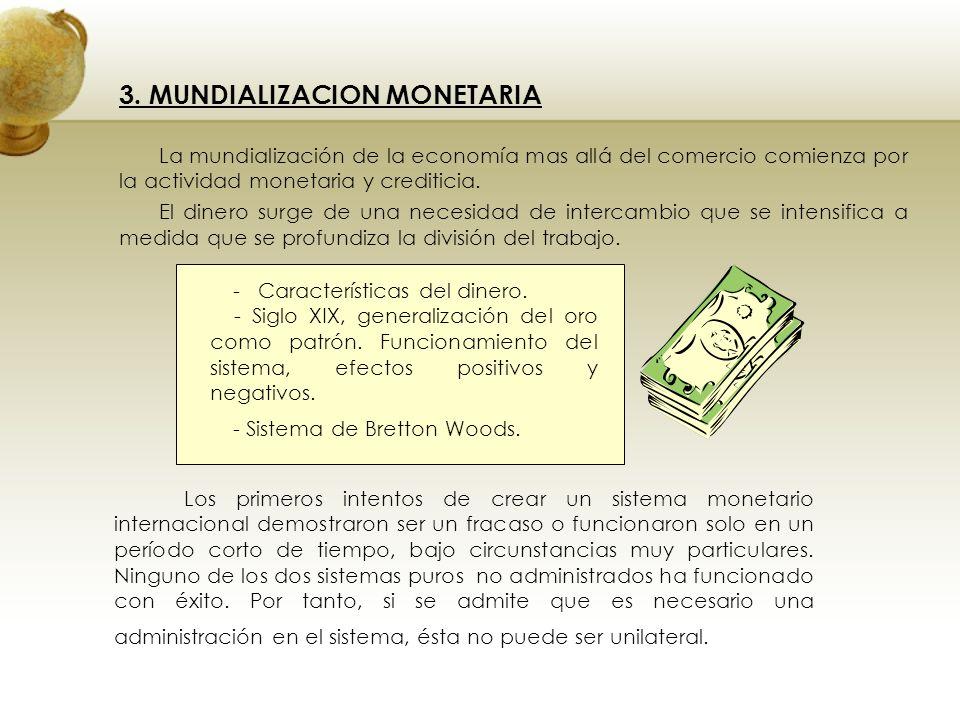 3. MUNDIALIZACION MONETARIA