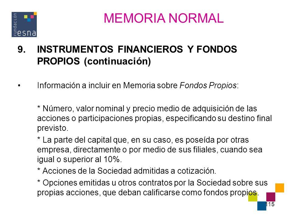 MEMORIA NORMAL INSTRUMENTOS FINANCIEROS Y FONDOS PROPIOS (continuación) Información a incluir en Memoria sobre Fondos Propios: