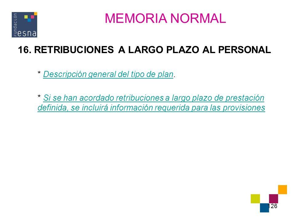 MEMORIA NORMAL 16. RETRIBUCIONES A LARGO PLAZO AL PERSONAL