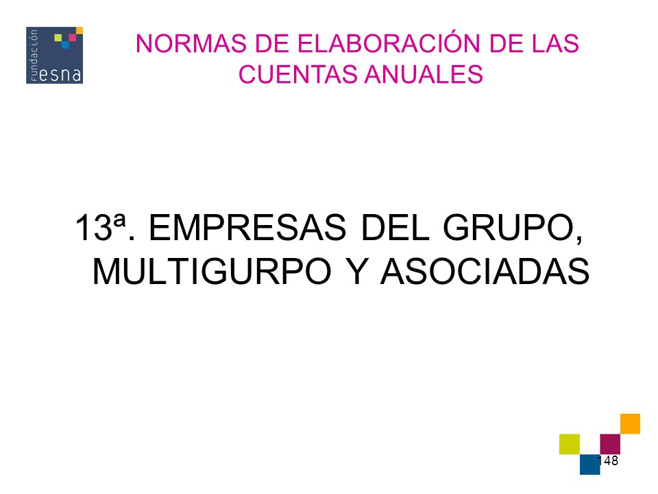 13ª. EMPRESAS DEL GRUPO, MULTIGURPO Y ASOCIADAS