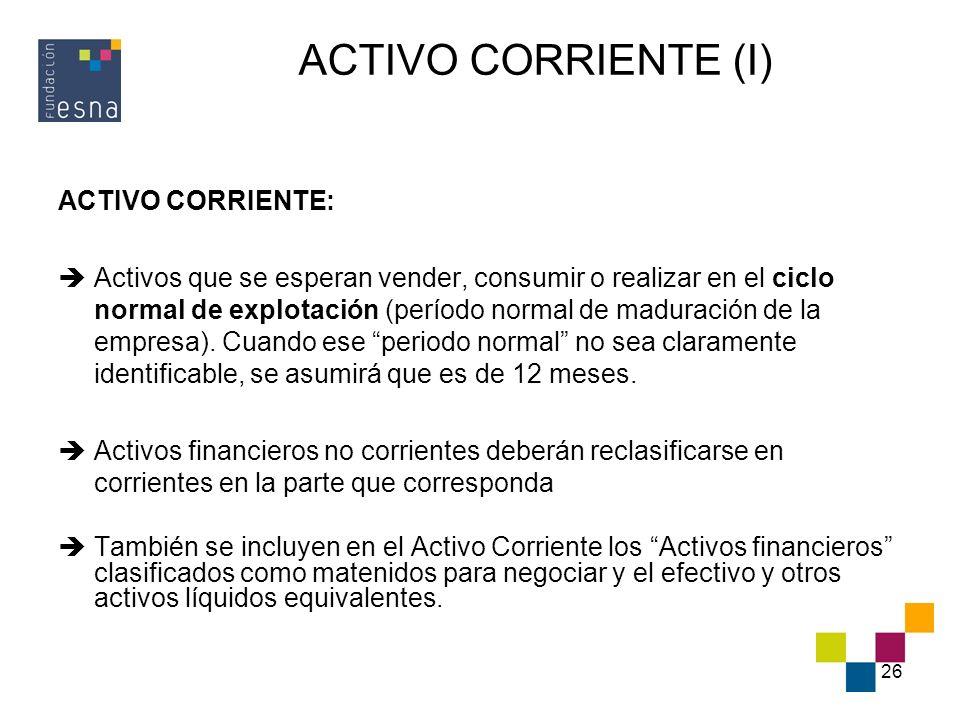 ACTIVO CORRIENTE (I) ACTIVO CORRIENTE: