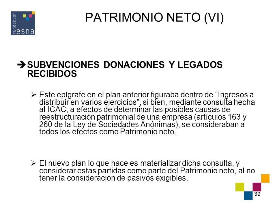 PATRIMONIO NETO (VI) SUBVENCIONES DONACIONES Y LEGADOS RECIBIDOS