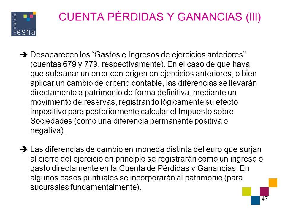 CUENTA PÉRDIDAS Y GANANCIAS (III)