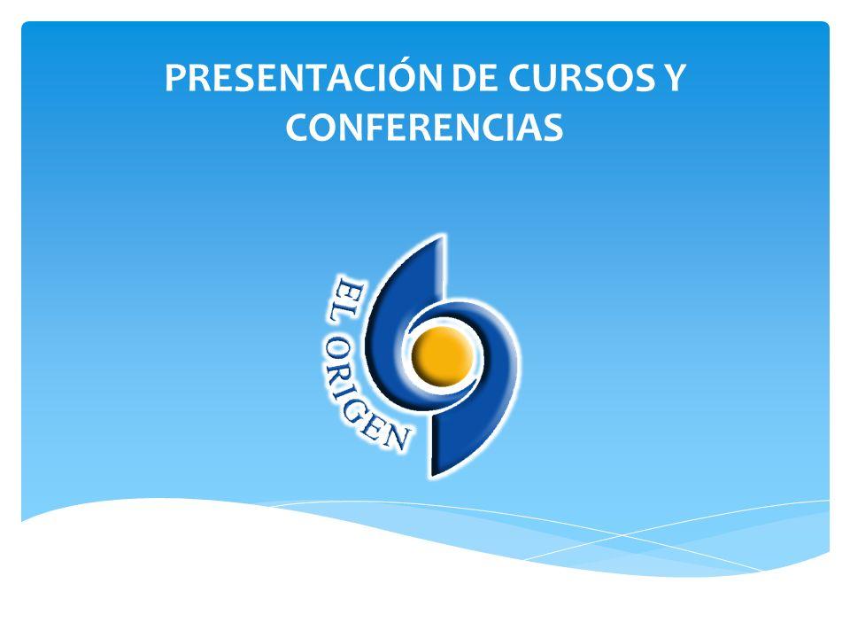 PRESENTACIÓN DE CURSOS Y CONFERENCIAS