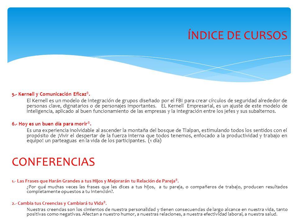 ÍNDICE DE CURSOS CONFERENCIAS 5.- Kernell y Comunicación Eficaz®.