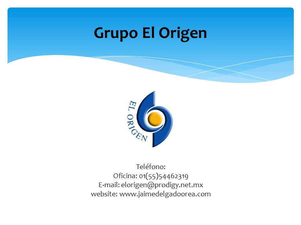 Grupo El Origen Teléfono: Oficina: 01(55)54462319