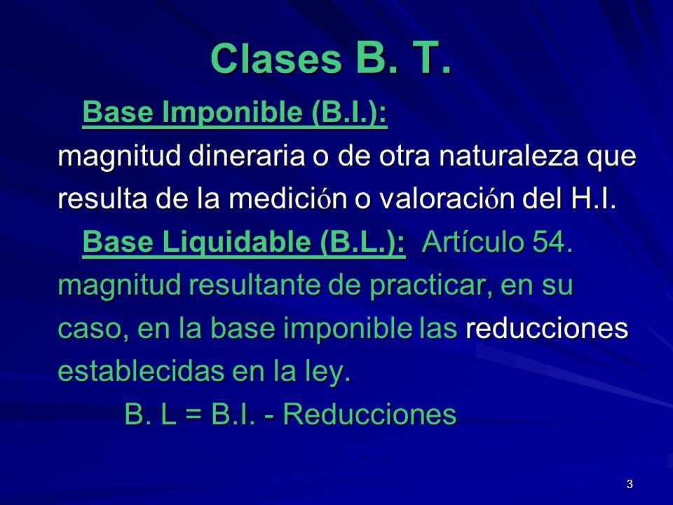 Clases B. T. Base Imponible (B.I.):