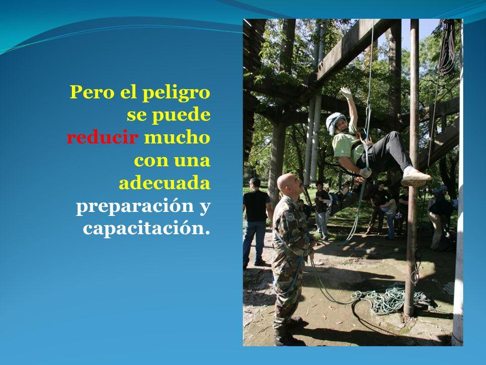 Pero el peligro se puede reducir mucho con una adecuada preparación y capacitación.