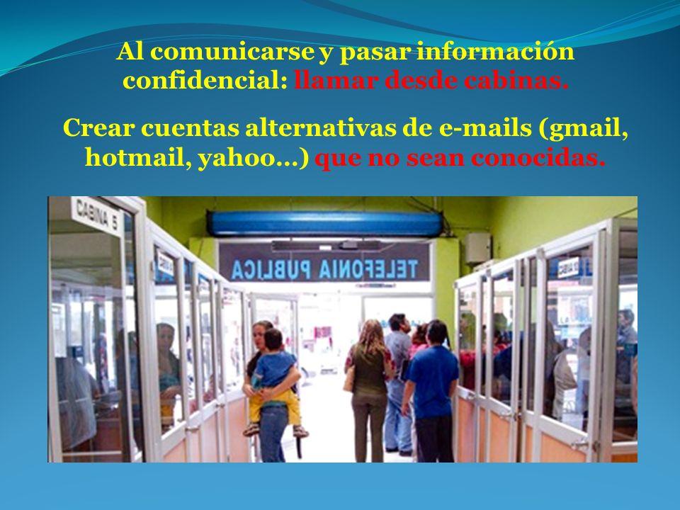 Al comunicarse y pasar información confidencial: llamar desde cabinas.